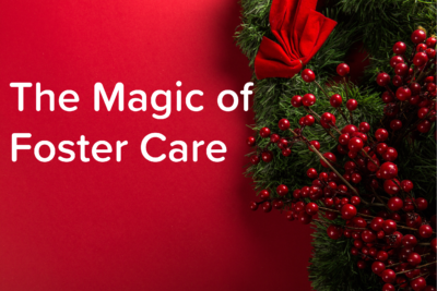 The Magic of Foster Care